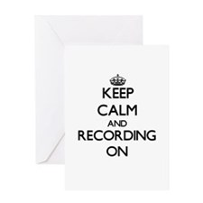 Keep Calm and Recording ON Greeting Cards