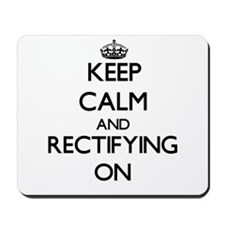 Keep Calm and Rectifying ON Mousepad