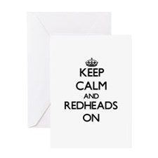 Keep Calm and Redheads ON Greeting Cards