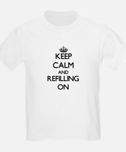 Keep Calm and Refilling ON T-Shirt