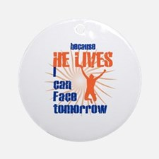 HE LIVES Round Ornament