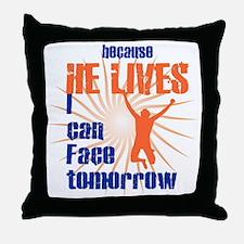 HE LIVES Throw Pillow
