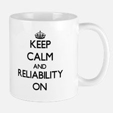 Keep Calm and Reliability ON Mugs