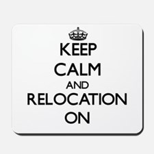 Keep Calm and Relocation ON Mousepad