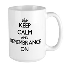 Keep Calm and Remembrance ON Mugs