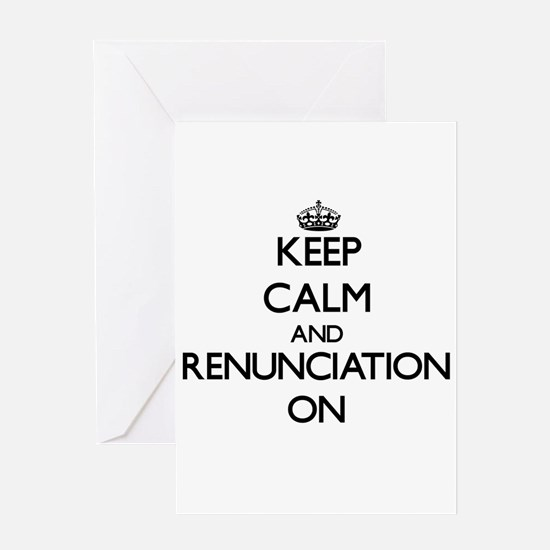 Keep Calm and Renunciation ON Greeting Cards