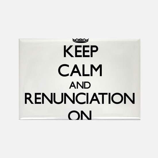 Keep Calm and Renunciation ON Magnets