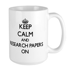 Keep Calm and Research Papers ON Mugs