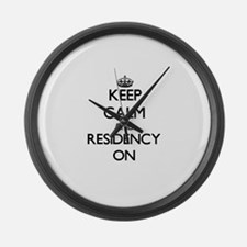 Keep Calm and Residency ON Large Wall Clock