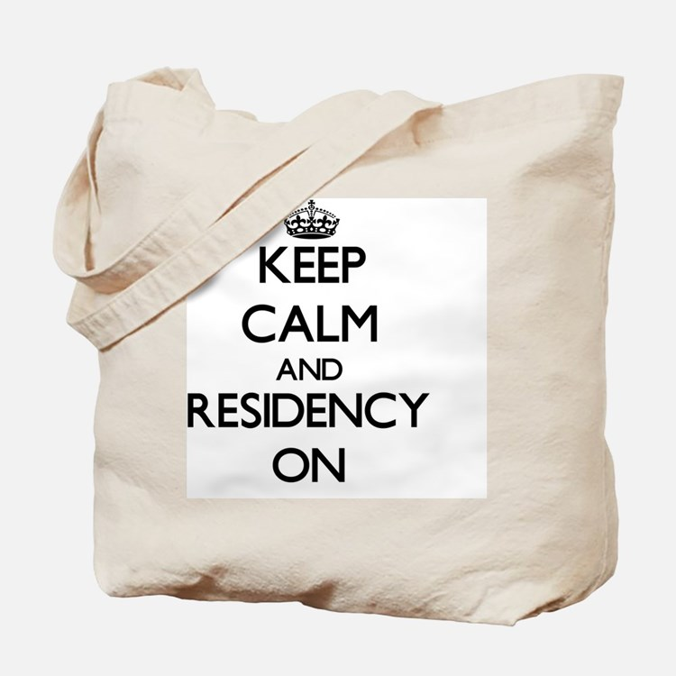 Keep Calm and Residency ON Tote Bag
