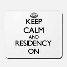 Keep Calm and Residency ON Mousepad