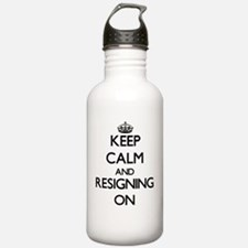 Keep Calm and Resignin Sports Water Bottle