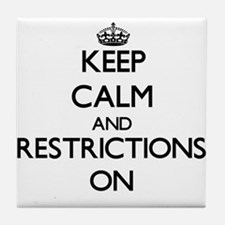 Keep Calm and Restrictions ON Tile Coaster