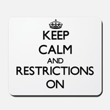 Keep Calm and Restrictions ON Mousepad