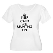 Keep Calm and Reuniting ON Plus Size T-Shirt
