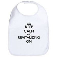 Keep Calm and Revitalizing ON Bib