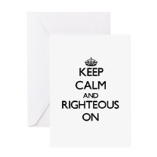 Keep Calm and Righteous ON Greeting Cards