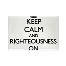 Keep Calm and Righteousness ON Magnets