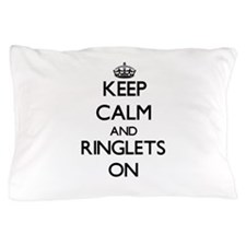 Keep Calm and Ringlets ON Pillow Case
