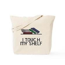 I touch my shelf Tote Bag