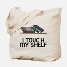 I touch my shelf Tote Bag