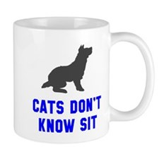 Cats don't know sit Mug