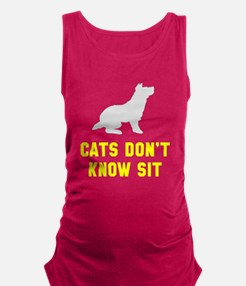 Cats don't know sit Maternity Tank Top