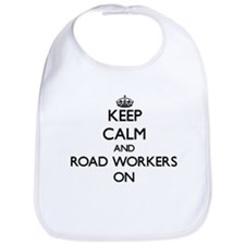 Keep Calm and Road Workers ON Bib