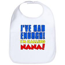 Had Enough Calling Nana Bib
