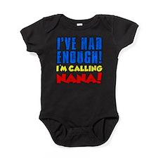 Had Enough Calling Nana Baby Bodysuit