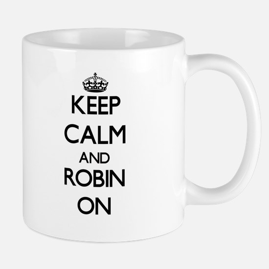 Keep Calm and Robin ON Mugs