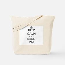 Keep Calm and Robin ON Tote Bag