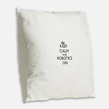 Keep Calm and Robotics ON Burlap Throw Pillow