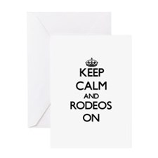 Keep Calm and Rodeos ON Greeting Cards