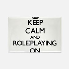 Keep Calm and Role-Playing ON Magnets