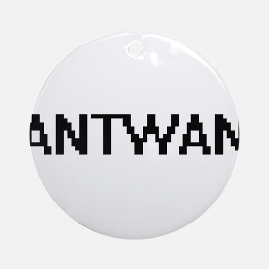 Antwan Digital Name Design Ornament (Round)