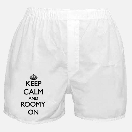 Keep Calm and Roomy ON Boxer Shorts