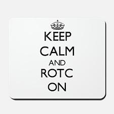 Keep Calm and Rotc ON Mousepad