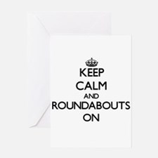 Keep Calm and Roundabouts ON Greeting Cards