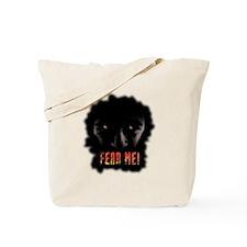 Fear Me!! Tote Bag