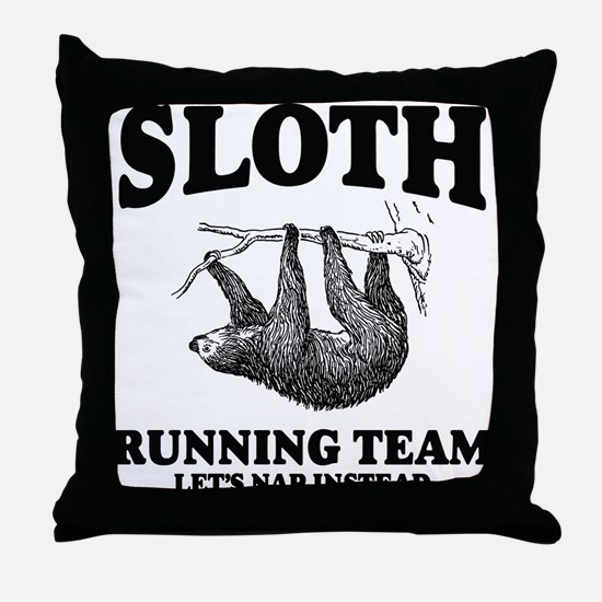 SLOTH RUNNING TEAM, LETS NAP INSTEAD Throw Pillow