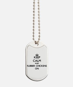 Keep Calm and Rubber Chickens ON Dog Tags