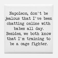 Don't Be Jealous (blk) - Napoleon Tile Coaster
