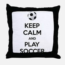 Keep Calm And Play Soccer Throw Pillow