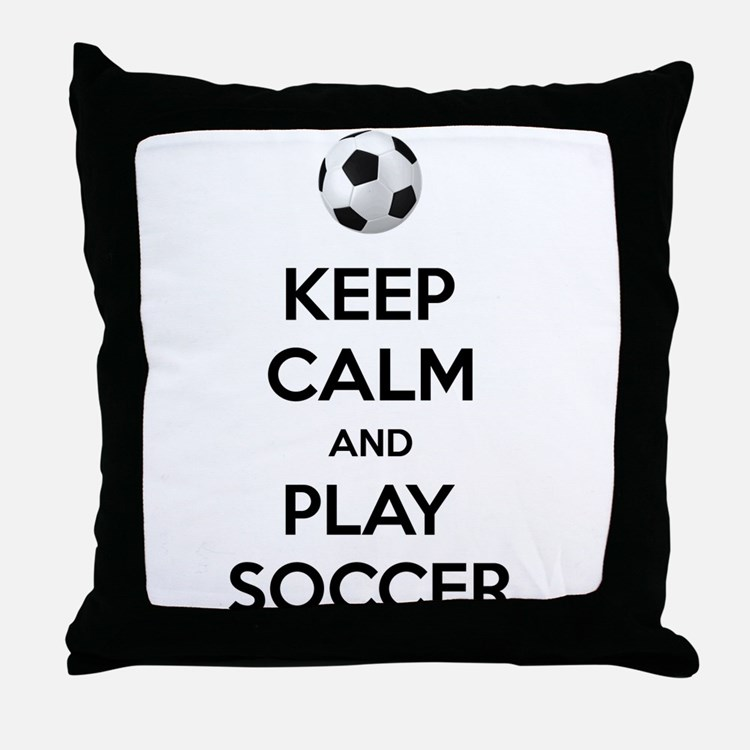 Keep Calm And Play Soccer Throw Pillow