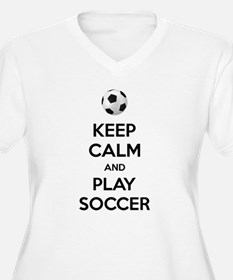 Keep Calm And Play Soccer Plus Size T-Shirt