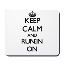 Keep Calm and Run-In ON Mousepad
