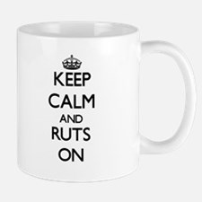Keep Calm and Ruts ON Mugs