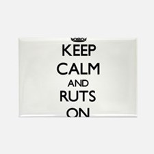 Keep Calm and Ruts ON Magnets