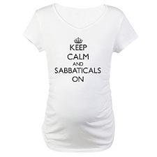 Keep Calm and Sabbaticals ON Shirt